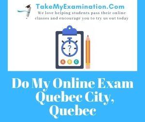 Do My Online Exam Quebec City Quebec