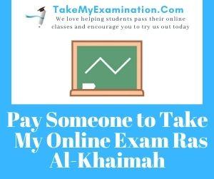 Pay Someone to Take My Online Exam Ras Al-Khaimah