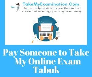 Pay Someone to Take My Online Exam Tabuk