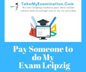 Pay Someone to do My Exam Leipzig