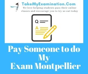 Pay Someone to do My Exam Montpellier