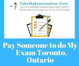 Pay Someone to do My Exam Toronto Ontario