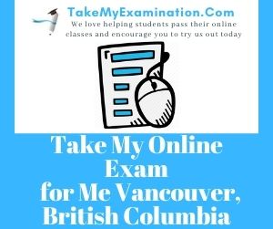 Take My Online Exam for Me Vancouver British Columbia