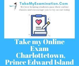 Take my Online Exam Charlottetown Prince Edward Island